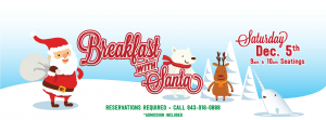 Breakfast with Santa! Reservation required.