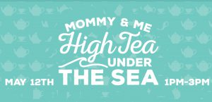 mommy and me high tea under the sea