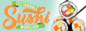 Sustainable Sushi Workshop